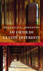 Reginald F. Johnston - Au coeur de la cité interdite.