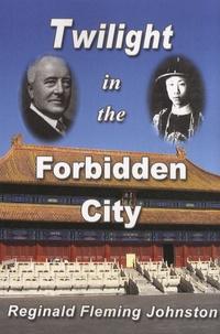 Reginald Fleming Johnston - Twilight in the Forbidden City.