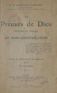 Réginald Garrigou-Lagrange - Les preuves de Dieu rattachées au principe de la non-contradiction.