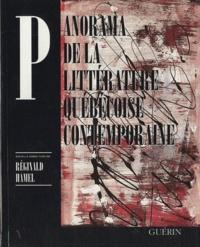 Réginald Hamel et  Collectif - Panorama de la littérature québécoise contemporaine.