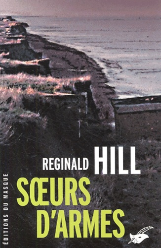 Reginald Hill - Soeurs d'armes - Une Iliade.