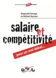 Reginald Savage et Michel Husson - Salaire et compétitivité - Pour un vrai débat !.