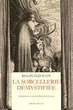 Reginald Scot - La sorcellerie démystifiée - 1584.