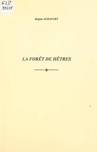 Régine Agrapart - La forêt de hêtres.