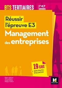 Régine Aidemoy et Thierry Dejean - Réussir l'épreuve E3 Management des entreprises BTS tertiaires 1re et 2e années.