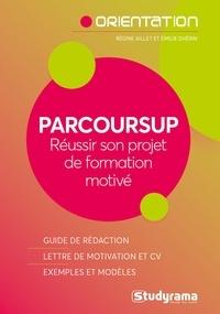 Régine Aillet et Emilie Dhérin - Parcoursup - Réussir son projet de formation motivé.