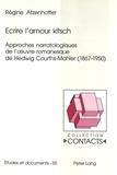 Régine Atzenhoffer - Ecrire l'amour kitsch - Approches narratologiques de l'oeuvre romanesque de Hedwig Courths-Mahler (1867-1950).