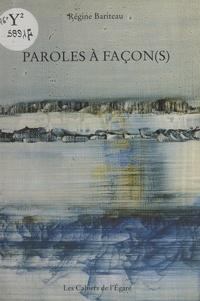 Régine Bariteau - Paroles à façon(s).