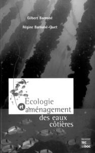 Régine Barnabé-Quet et Gilbert Barnabé - Écologie et aménagement des eaux côtières.