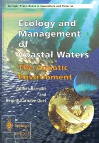 Régine Barnabé-Quet et Gilbert Barnabé - Ecology and Management of Coastal Waters. - The Aquatic Environment.