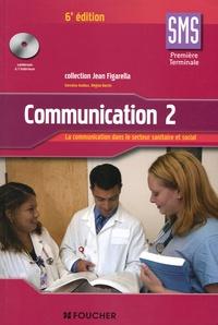 Régine Barrès et Gervaise Audous - Communication 1e Tle SMS - Tome 2, La communication dans le secteur sanitaire et social. 1 Cédérom