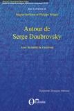 Régine Battiston et Philippe Weigel - Autour de Serge Doubrovsky.