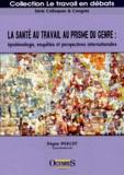 Régine Bercot - La santé au travail au prisme du genre - Epistémologie, enquêtes et perspectives internationales.