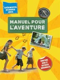 Regine Bering - Manuel pour l'aventure - Emotion, jeux et astuces originales.