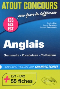 Régine Biat et Carole Camphyn - Anglais ECS ECE ECT - Grammaire, vocabulaire, civilisation.