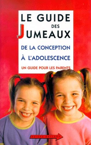 Le Guide Des Jumeaux De La Conception à Ladolescence