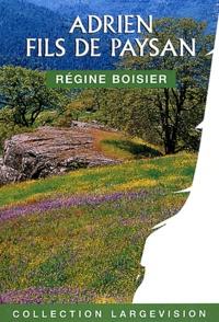 Régine Boisier - Adrien - Fils de paysan appelé l'Aristo.