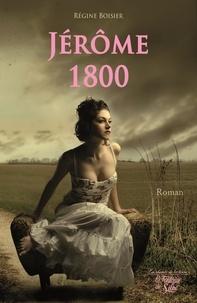 """Régine Boisier - Jérôme 1800 - """"Le Français"""" au pays des Savoyards."""
