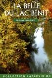 Régine Boisier - La Belle du lac Bénit - Tome 2.