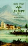 Régine Boisier - Laura ou Le plein été - Le roman d'une institutrice. De l'Ecole Normale considérée comme la voie du salut.