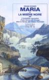 Régine Boisier - Maria ou la misère noire - L'irrésistible ascension d'une femme de courage dans la Savoie des Temps Nouveaux.