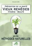 Régine Bollot - Vieux remèdes par des méthodes naturelles.
