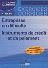 Régine Bonhomme et Françoise Pérochon - Entreprises en difficulté - Instruments de crédit et de paiement (exercices corrigés).