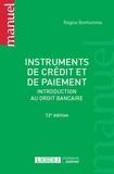 Régine Bonhomme - Instruments de crédit et de paiement - Introduction au droit bancaire.