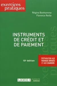 Régine Bonhomme et Florence Reille - Instruments de crédit et de paiement.