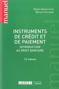 Régine Bonhomme et Myriam Roussille - Instruments de crédit et de paiement - Introduction au droit bancaire.