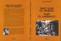 Régine Bonnardel - Saint-Louis du Sénégal - Mort ou naissance ?.