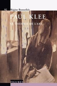 Régine Bonnefoit - Paul Klee - Sa théorie de l'art.