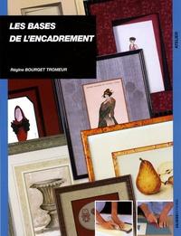 Les bases de l'encadrement - Régine Bourget Tromeur |