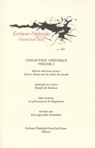 Régine Bruneau-Suhas et Bernard Da Costa - Léonie, donne-moi la misère du monde ; Hamlet de Toulouse ; Les plaisanteries de Roquelaure ; Une impossible Cendrillon.