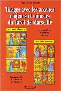 Tirages avec les arcanes majeurs et mineurs du Tarot de Marseille.pdf