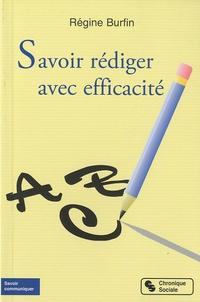 Régine Burfin - Savoir rédiger avec efficacité.