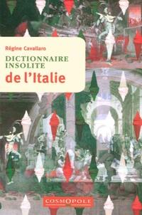 Régine Cavallaro - Dictionnaire insolite de l'Italie.