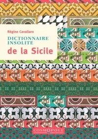 Régine Cavallaro - Dictionnaire insolite de la Sicile.