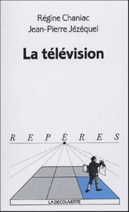 Régine Chaniac et Jean-Pierre Jézéquel - La télévision.
