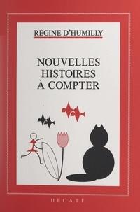 Régine d'Humilly et Jacques Morin - Nouvelles histoires à compter.
