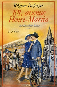 Régine Deforges - 101, avenue Henri-Martin - La Bicyclette Bleue (1942-1944).
