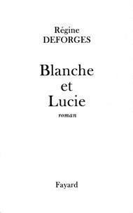 Régine Deforges - Blanche et Lucie.