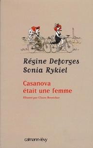 Régine Deforges et Sonia Rykiel - Casanova était une femme - Illustré par Claire Bretécher.