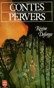 Régine Deforges - Contes pervers.
