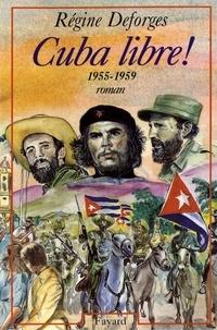 Régine Deforges - Cuba libre !.