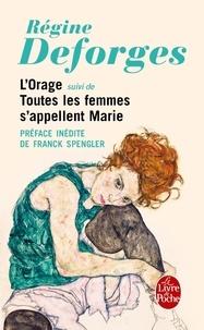 Régine Deforges - L'Orage - Suivi de Toutes les femmes s'appellent Marie.