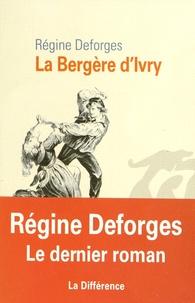 Régine Deforges - La Bergère d'Ivry.