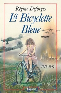 Régine Deforges - La Bicyclette Bleue - (1939-1942).