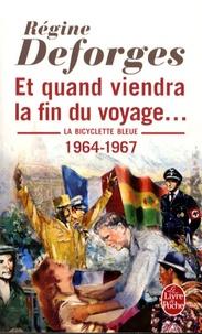 Régine Deforges - La bicyclette bleue Tome 10 : Et quand viendra la fin du voyage... - 1964-1967.