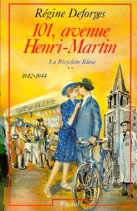Régine Deforges - La bicyclette bleue Tome 2 : 101, avenue Henri-Martin - 1942-1944.